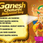 Popular Ganpati Songs – Ganesh Chaturthi Songs in Hindi and Marathi