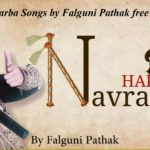 Non Stop Garba Songs by Falguni Pathak free Download