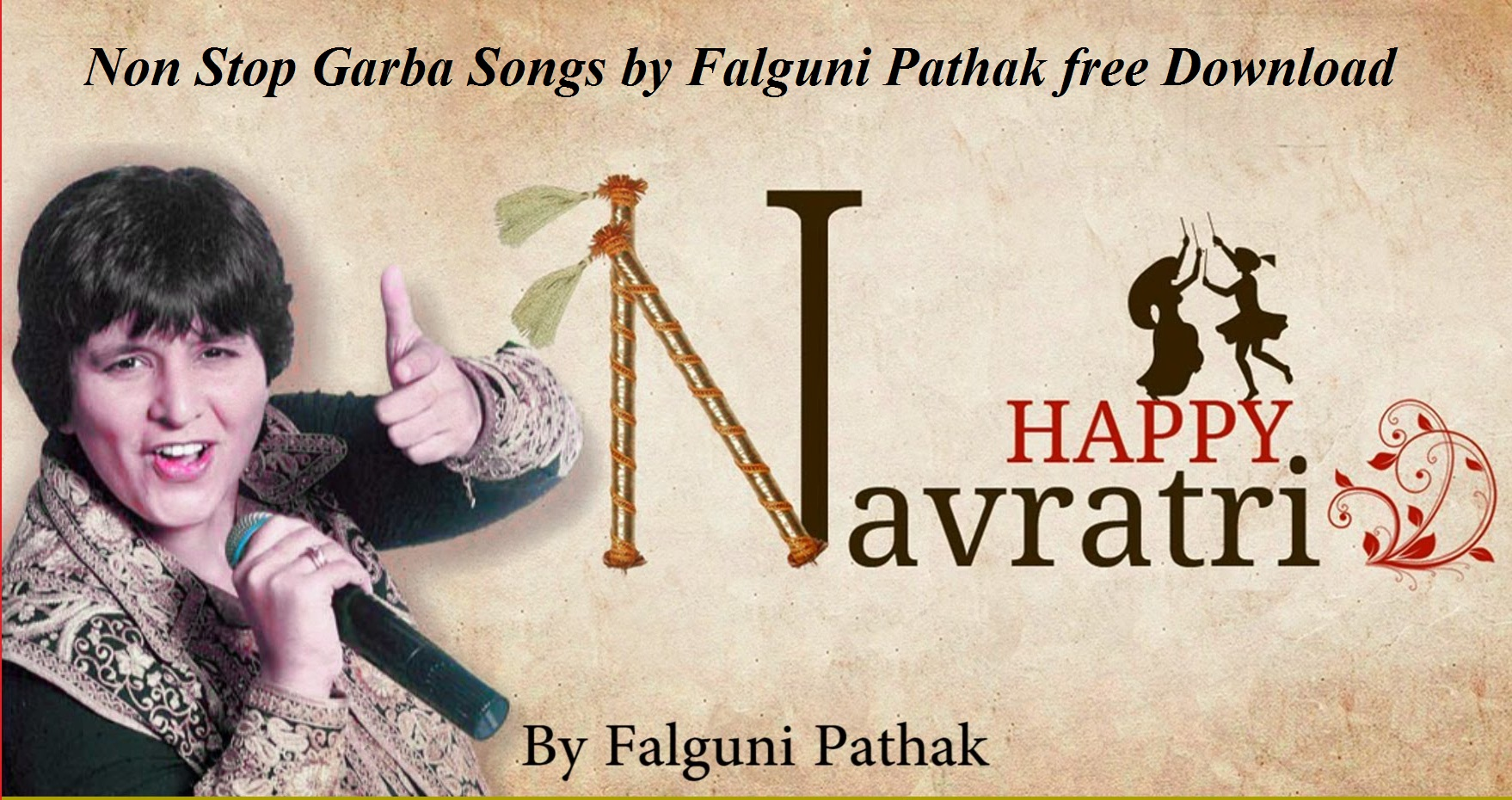 Non Stop Raas Dandiya and Garba Songs by Falguni Pathak free Download